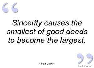 sincerity-causes-the-smallest-of-good-yasir-qadhi