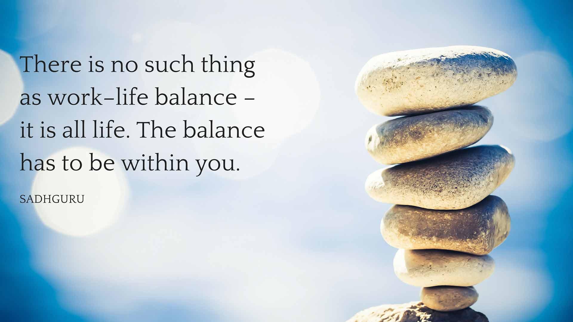 Sadhguru Quotes Work Life Balance 1